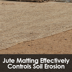 Jute Matting Effectively Controls Soil Erosion